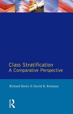 Class Stratification: A Comparative Perspective  by  Richard Breen