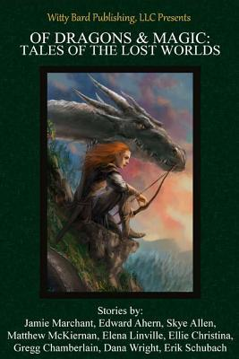 Of Dragons & Magic: Tales of the Lost Worlds A. Victoria Jones