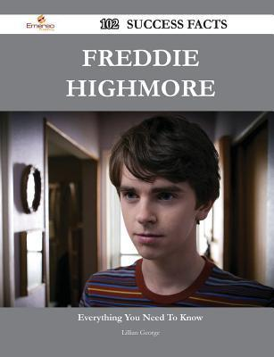 Freddie Highmore 102 Success Facts - Everything You Need to Know about Freddie Highmore  by  Lillian George