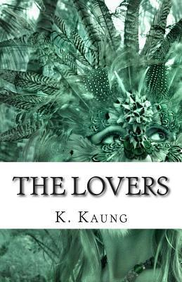 The Lovers: A Story of Chile and America  by  K.M. Kaung