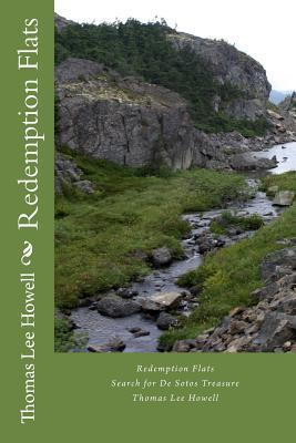 Redemption Flats: Search for de Sotos Treasure  by  Thomas Lee Howell