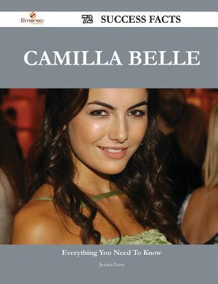 Camilla Belle 72 Success Facts - Everything You Need to Know about Camilla Belle Jessica Love