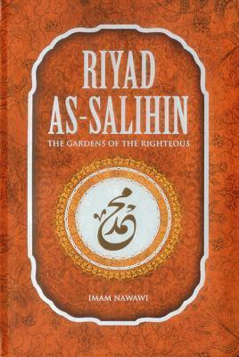 Riyad as Salihin: The Gardens of the Righteous  by  Yahya bin Sharaf Al-Nawawi