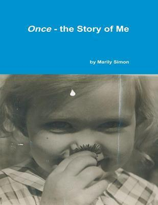 Once - The Story of Me Marily Simon