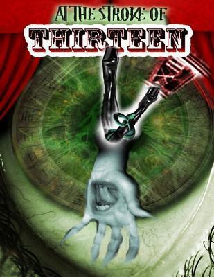 At the Stroke of Thirteen  by  Thirteen Press