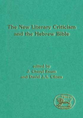 The New Literary Criticism and the Hebrew Bible  by  David J.A. Clines