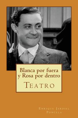 Blanca Por Fuera y Rosa Por Dentro: Teatro Enrique Jardiel Poncela