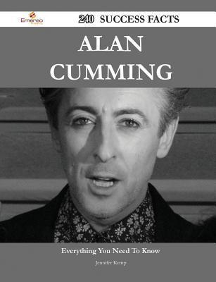 Alan Cumming 240 Success Facts - Everything You Need to Know about Alan Cumming Jennifer Kemp