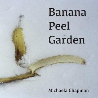 Banana Peel Garden Michaela Chapman