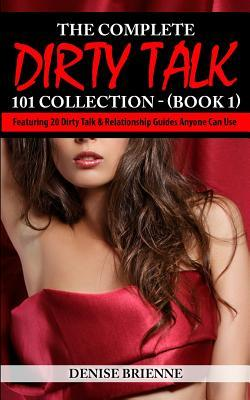 The Complete Dirty Talk 101 Collection (Book 1) Denise Brienne