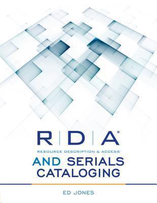RDA and Serials Cataloging  by  Ed Jones
