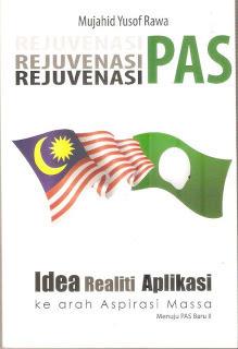 Rejuvenasi PAS: Idea, Realiti, Aplikasi Ke Arah Aspirasi Massa Yusuf Rawa