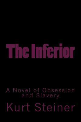 The Inferior: A Novel of Obsession and Slavery  by  Stephen Glover