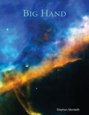 Big Hand  by  Stephen Monteith