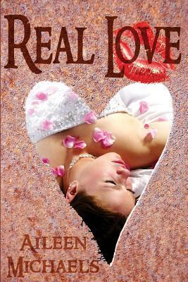 Real Love  by  Aileen Michaels