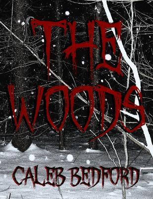 The Woods  by  Caleb Bedford