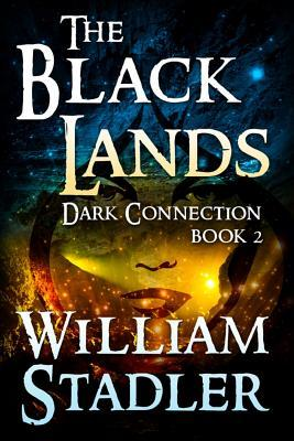 The Black Lands (Dark Connection #2) William Stadler