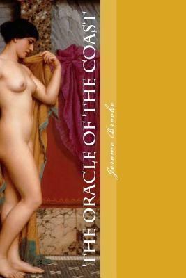 The Oracle of the Coast: The Histories of the Age of Heroes Jerome Brooke