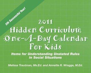2011 Hidden Curriculum One-A-Day Calendars for Kids  by  Melissa Trautman