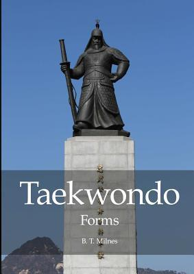 Taekwondo Forms B T Milnes