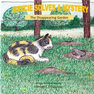 Maycie Solves a Mystery: The Disappearing Garden  by  Carmen L. Coulombe