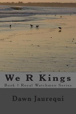 We R Kings Dawn Jaurequi