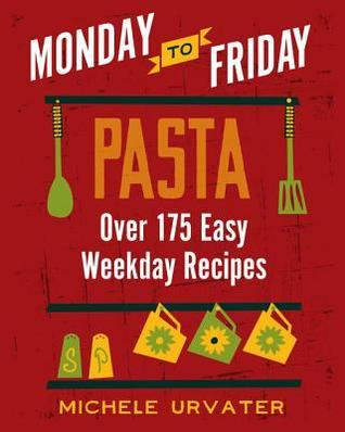 Monday-To-Friday Pasta  by  Michele Urvater