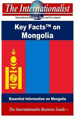 Key Facts on Mongolia: Essential Information on Mongolia Patrick W. Nee