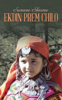Ekdin Prem Chilo  by  Sumana Sharma