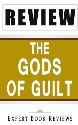 Book Review: The Gods of Guilt  by  Expert Book Reviews