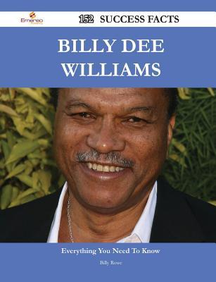 Billy Dee Williams 152 Success Facts - Everything You Need to Know about Billy Dee Williams Billy Rowe