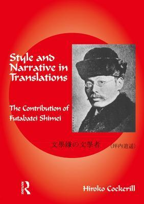 Style and Narrative in Translations: The Contribution of Futabatei Shimei  by  Hiroko Cockerill
