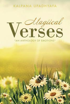 Magiical Verses: An Anthology of Emotions  by  Kalpana Upadhyaya