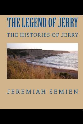 The Legend of Jerry: The Histories of Jerry Jeremiah Semien