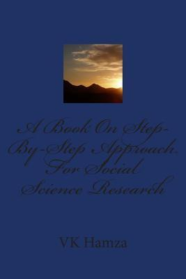 A Book on Step-By-Step Approach for Social Science Research V K Hamza