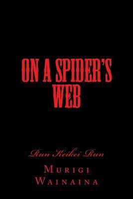 On a Spiders Web  by  Murigi Wainaina