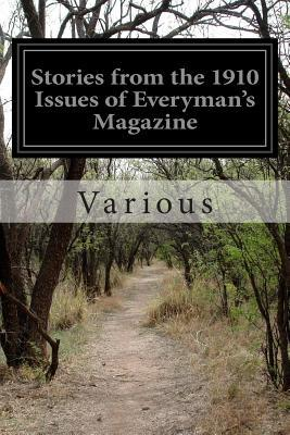 Stories from the 1910 Issues of Everymans Magazine  by  Various