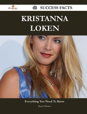 Kristanna Loken 48 Success Facts - Everything You Need to Know about Kristanna Loken  by  Rachel Watkins