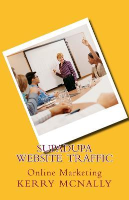 Supadupa Website Traffic: Online Marketing Kerry McNally