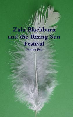 Zula Blackburn and the Rising Sun Festival  by  Sharon Hajj