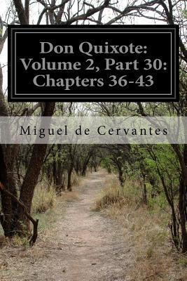 Don Quixote: Volume 2, Part 30: Chapters 36-43  by  Miguel de Cervantes Saavedra