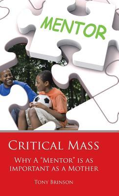Critical Mass: Why a Mentor Is as Important as a Mother Tony Brinson