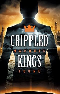 Crippled Kings  by  Marquis Boone
