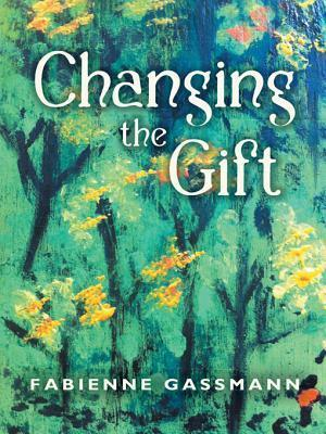 Changing the Gift Fabienne Gassmann