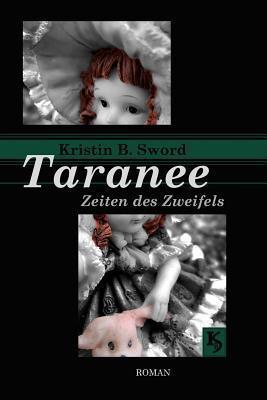 Taranee: Zeiten Des Zweifels Kristin B. Sword