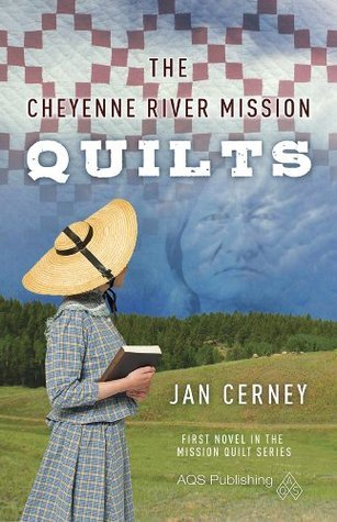 The Cheyenne River Mission Quilts (Mission Quilt Series) Jan Cerney