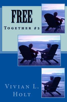 Free: Together Vivian L. Holt