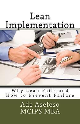 Lean Implementation: Why Lean Fails and How to Prevent Failure  by  Ade Asefeso