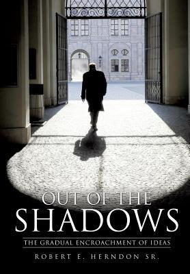 Out of the Shadows  by  Robert E. Herndon Sr.