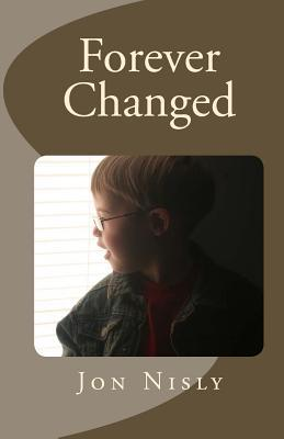 Forever Changed  by  Jon Nisly